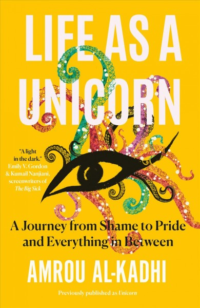 Cover of Life as a Unicorn: A Journey from Shame to Pride and Everything in Between
