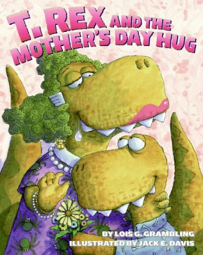 Cover of T. Rex and the Mother's Day Hug