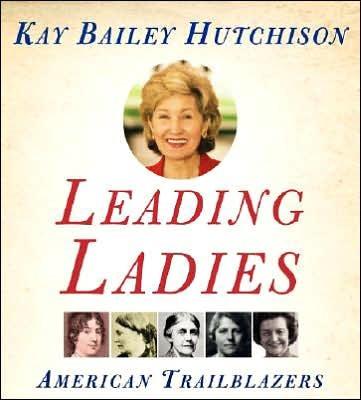 Cover of Leading Ladies: American Trailblazers
