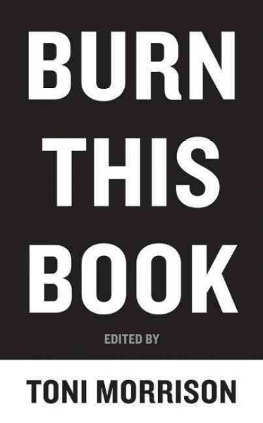 Cover of Burn This Book: PEN Writers Speak Out on the Power of the Word edited by Toni Morrison