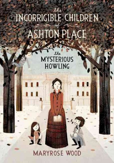 Cover of The Incorrigible Children of Ashton Place: The Mysterious Howling