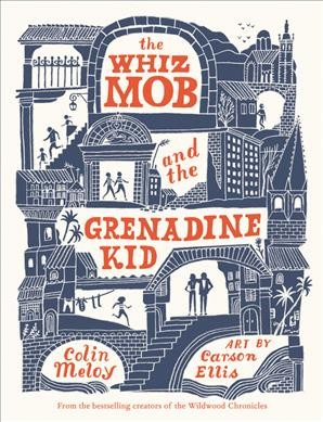 Cover of The Whiz Mob and the Grenadine Kid