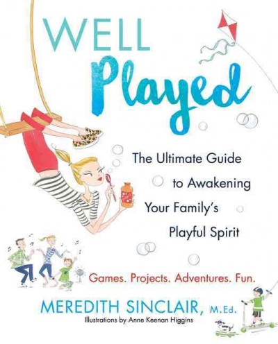 Cover of Well Played: The Ultimate Guide to Awakening Your Family's Playful Spirit