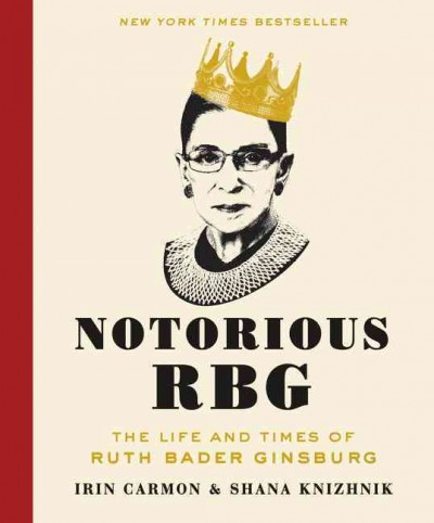 Cover of Notorious RBG: The Life and Times of Ruth Bader Ginsburg