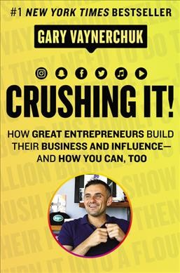 Cover of Crushing It!: How Great Entrepreneurs Build Their Business and Influence-and How You Can Too