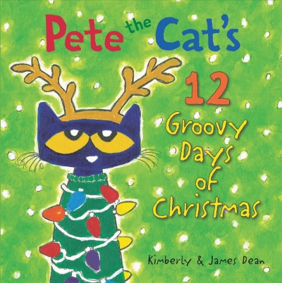 Cover of Pete the Cat's 12 Groovy Days of Christmas