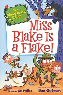 Cover of My Weirder-est School: Miss Blake Is a Flake!