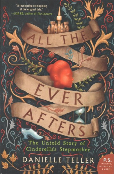 Cover of All the Ever Afters: The Untold Story of Cinderella's Stepmother