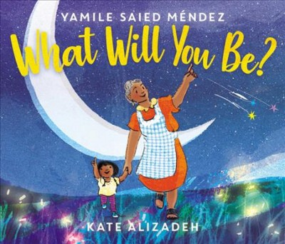 Cover of What Will You Be?