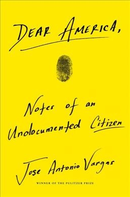 Cover of Dear America: Notes of an Undocumented Citizen