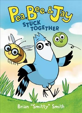 Cover of Pea, Bee & Jay: Stuck Together