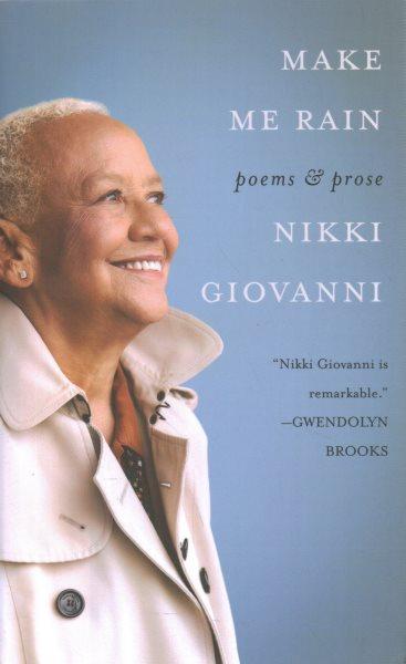 Cover of Make Me Rain: Poems & Prose