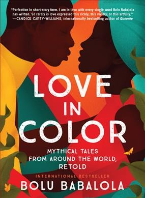 Cover of Love in Color: Mythical Tales from Around the World, Retold