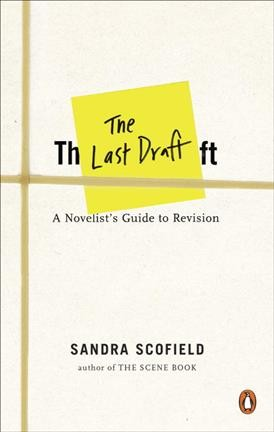 Cover of The Last Draft: A Novelist's Guide to Revision