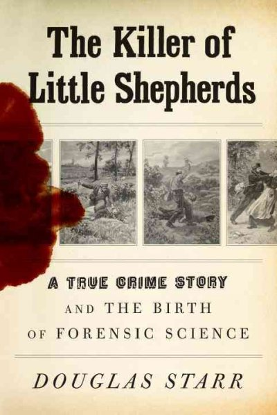 Cover of The Killer of Little Shepherds: A True Crime Story and the Birth of Forensic Science