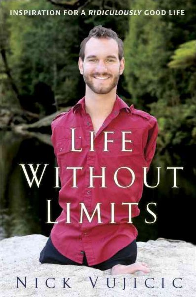 Cover of Life Without Limits: Inspiration For A Ridiculously Good Life