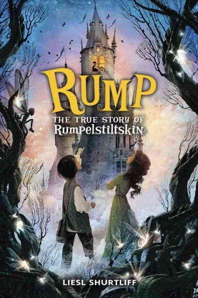 Cover of Rump: The True Story of Rumpelstiltskin