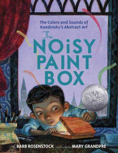 Cover of The Noisy Paint Box: The Colors and Sounds of Kandinsky's Abstract Art