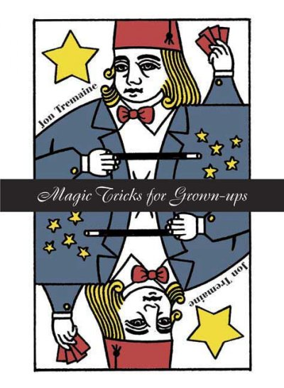 Cover of Magic Tricks for Grown-Ups