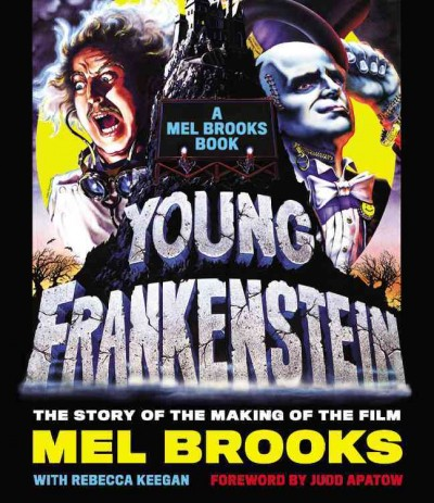 Cover of Young Frankenstein: A Mel Brooks Book: The Story of the Making of the Film