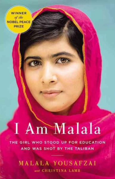 Cover of I Am Malala: The Girl Who Stood Up for Education and Was Shot by the Taliban