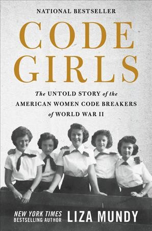 Cover of Code Girls: The Untold Story of the American Women Code Breakers of World War II