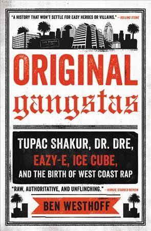 Cover of Original Gangstas: The Untold Story of Dr. Dre, Eazy-E, Ice Cube, Tupac Shakur, and the Birth of West Coast Rap