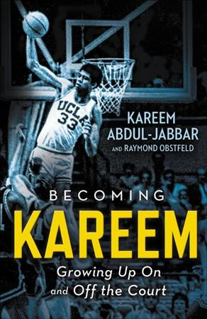 Cover of Becoming Kareem: Growing Up on and off the Court