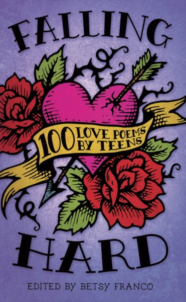 Cover of Falling Hard: 100 Love Poems by Teens