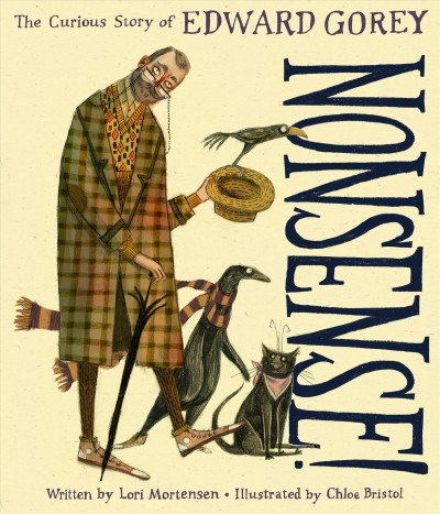 Cover of Nonsense!: The Curious Story of Edward Gorey