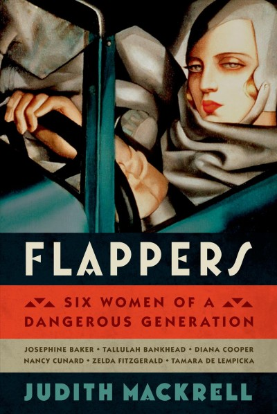 Cover of Flappers: Six Women of a Dangerous Generation