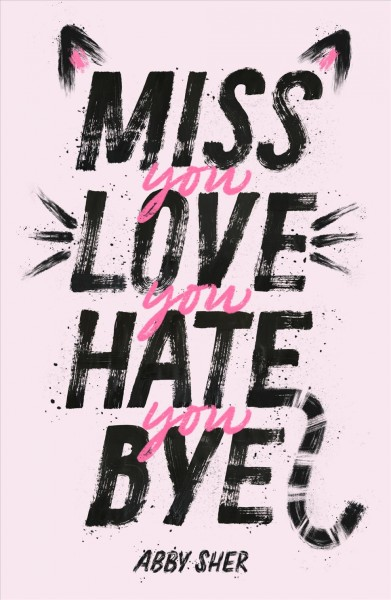 Cover of Miss You Love You Hate You Bye