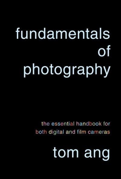 Cover of Fundamentals of Photography: The Essential Handbook for Both Digital and Film Cameras