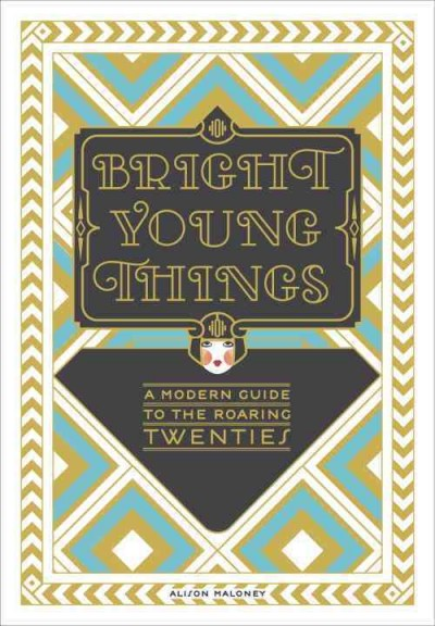 Cover of Bright Young Things: Real Lives in the Roaring Twenties