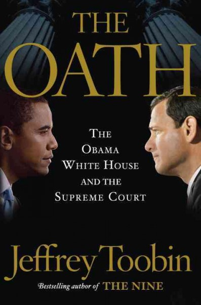 Cover of The Oath: The Obama White House and the Supreme Court