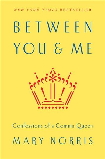 Cover of Between You & Me: Confessions of a Comma Queen