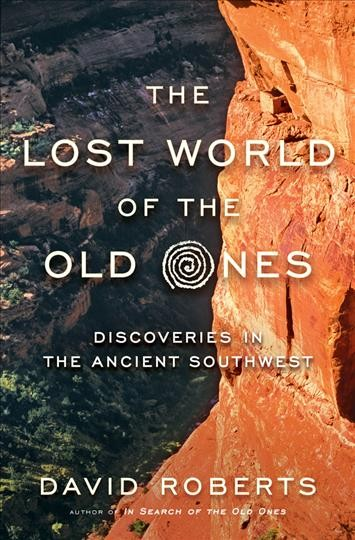 Cover of The Lost world of the Old Ones : discoveries in the ancient Southwest