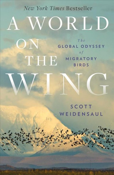 Cover of A World on the Wing: The Global Odyssey of Migratory Birds