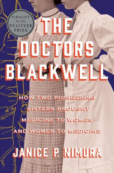 Cover of The Doctors Blackwell: How Two Pioneering Sisters Brought Medicine to Women—and Women to Medicine