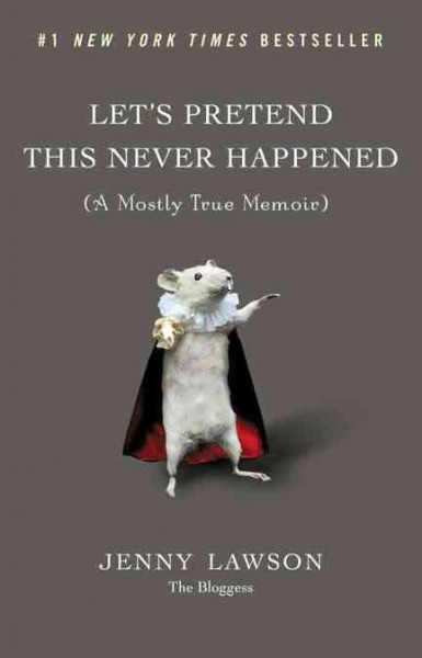 Cover of Let's Pretend This Never Happened: (A Mostly True Memoir)