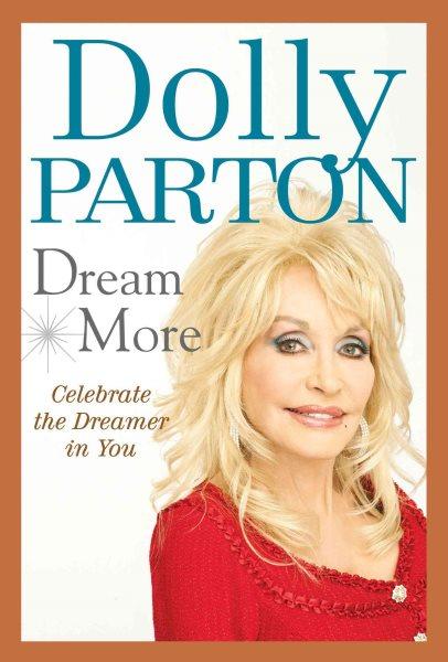 Cover of Dream More: Celebrate the Dreamer in You
