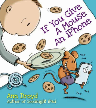 Cover of : If You Give a Mouse an iphone