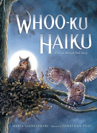 Cover of Whoo-Ku Haiku: A Great Horned Owl Story