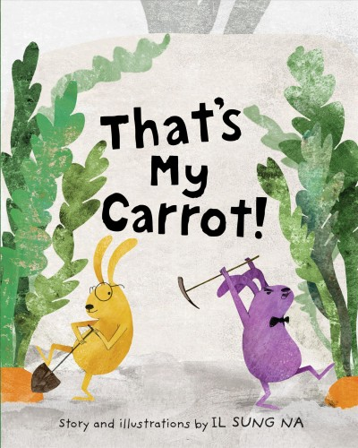 Cover of That's My Carrot
