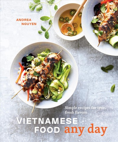Cover of Vietnamese Food Any Day: Simple Recipes for True, Fresh Flavors