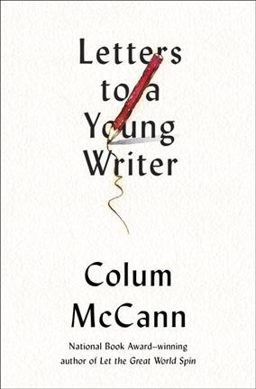 Cover of Letters to a Young Writer: Some Practical and Philosophical Advice