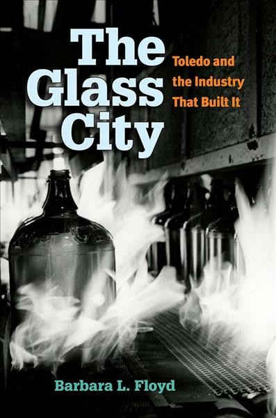 Cover of The Glass City: Toledo and the Industry That Built It