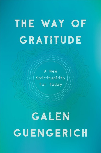 Cover of The Way of Gratitude: A New Spirituality for Today