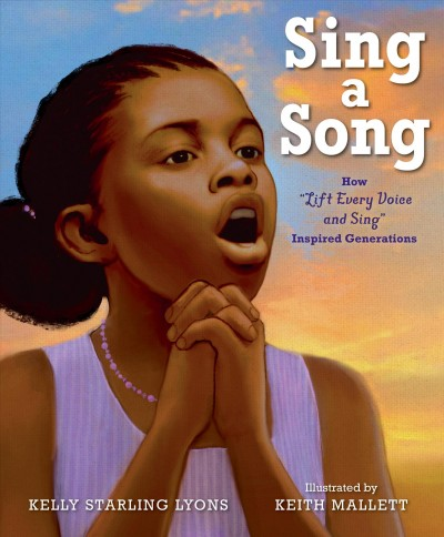 Cover of Sing a song: how Lift Every Voice and Sing inspired generations