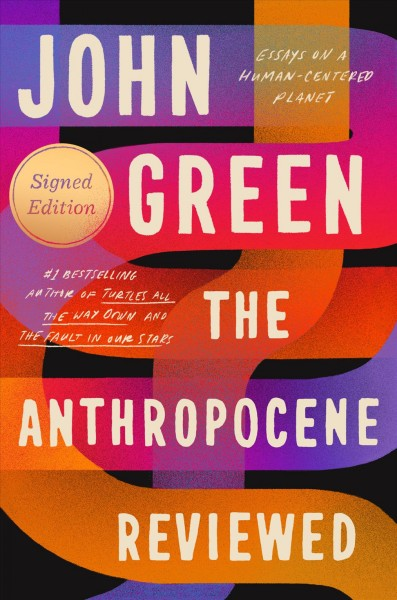 Cover of The Anthropocene Reviewed: Essays on a Human-Centered Planet